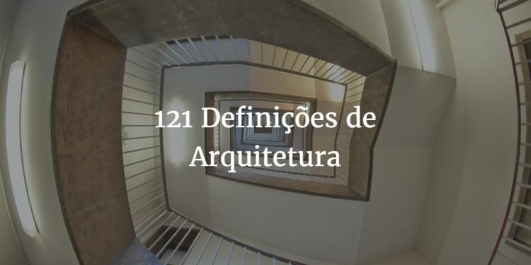 121 Definições de Arquitetura