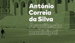 António Correia da Silva, Arquitecto Municipal