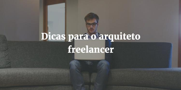 Dicas de como trabalhar como arquiteto freelancer