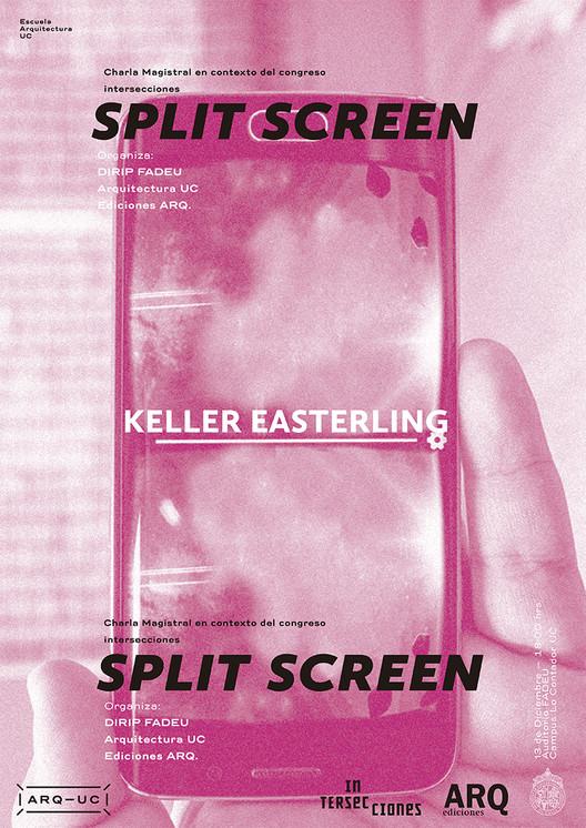 Charla magistral: 'Split Screen' de Keller Easterling, Afiche diseñado por Cristian Valenzuela Pinto