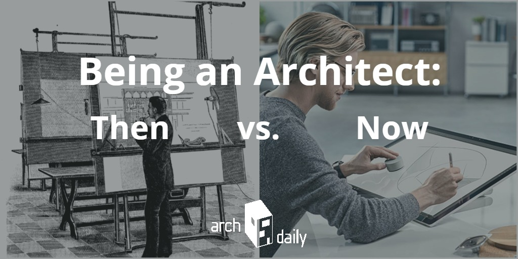 being an architect then versus now archdaily. Black Bedroom Furniture Sets. Home Design Ideas