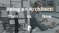 Being an Architect: Then Versus Now