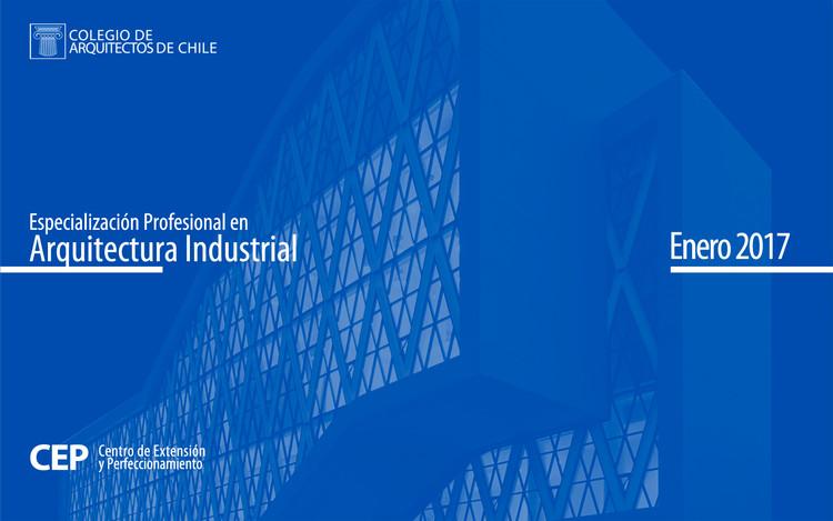 Colegio de Arquitectos abre inscripción a curso de verano sobre especialización en Arquitectura Industrial