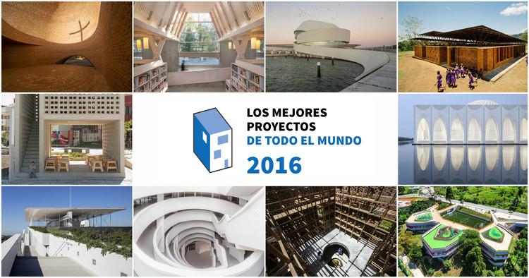 Los mejores proyectos de todo el mundo* en 2016 (*sin excluir a Latinoamérica, África y Asia)