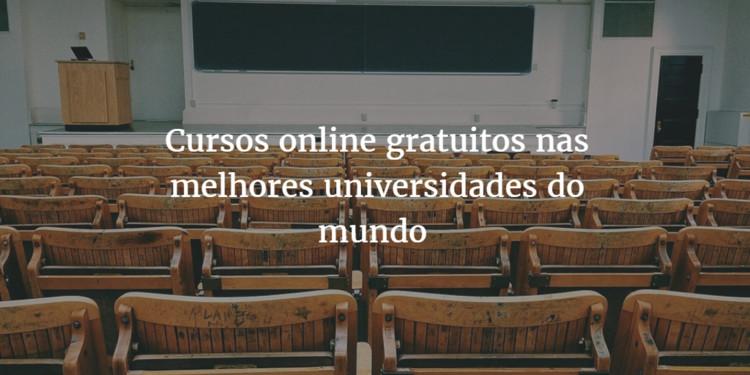 Cursos online gratuitos nas melhores universidades do mundo
