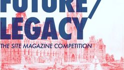 Call for Entries: Future Legacy Competition