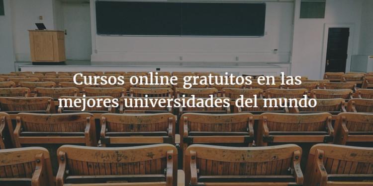 Cursos online gratuitos en las mejores universidades del mundo
