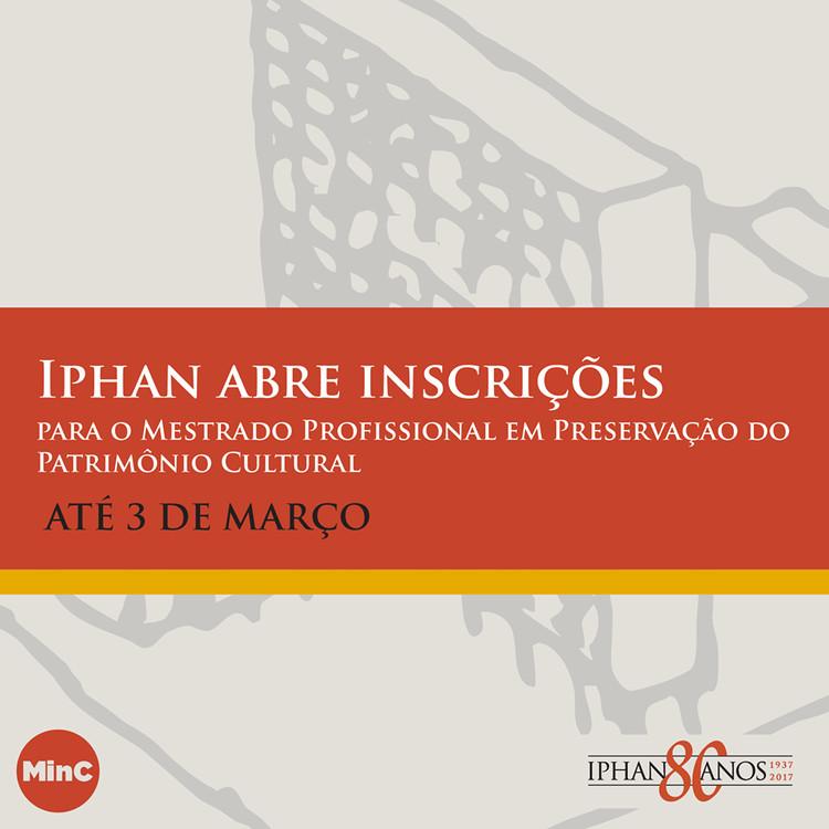 Iphan abre inscrições para mestrado profissional em preservação do patrimônio cultural, via Ministério da Cultura