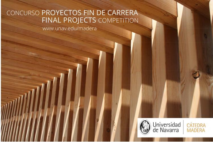 Convocatoria: V Concurso de PFC Cátedra Madera, V Concurso PFC Cátedra Madera