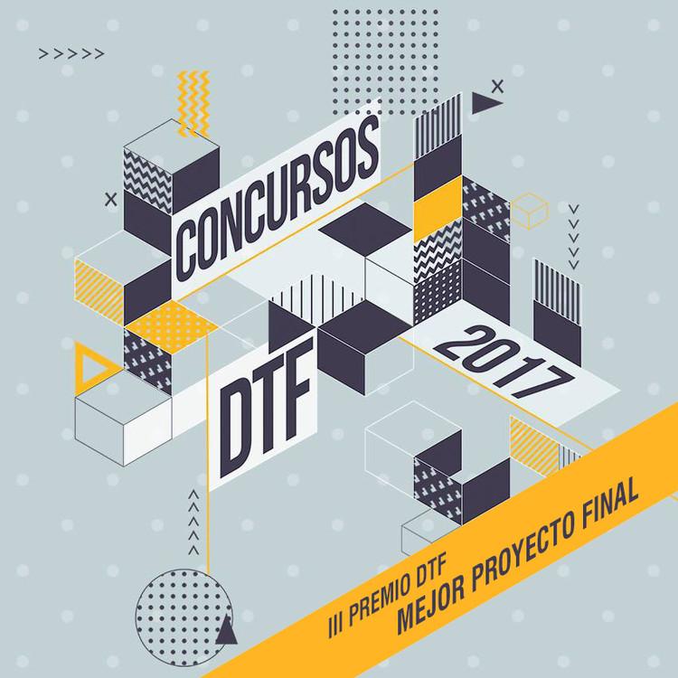 III Premio DTF al Mejor Proyecto Final (grado/máster/carrera) en España, III Premio DTF al Mejor Proyecto Final (grado/máster/carrera)