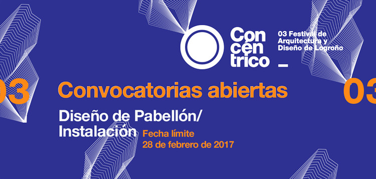 Concéntrico 03 abre convocatoria paradiseñar y construir pabellón e intervención en Logroño