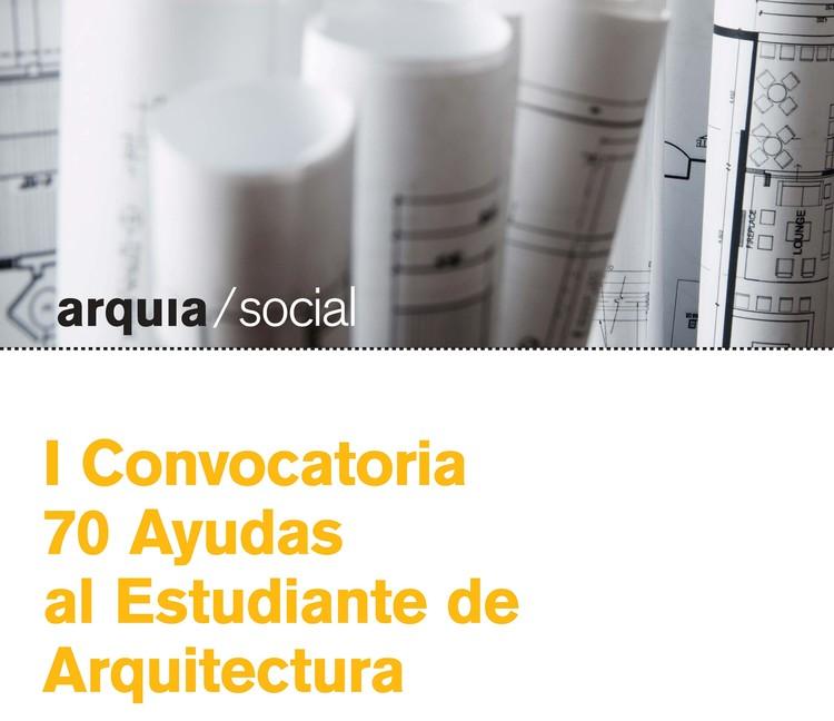 I Convocatoria de Ayudas arquia/social al Estudiante de Arquitectura