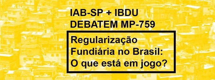IAB-SP debate: Novo marco legal da Regularização Fundiária no Brasil. O que está em jogo?