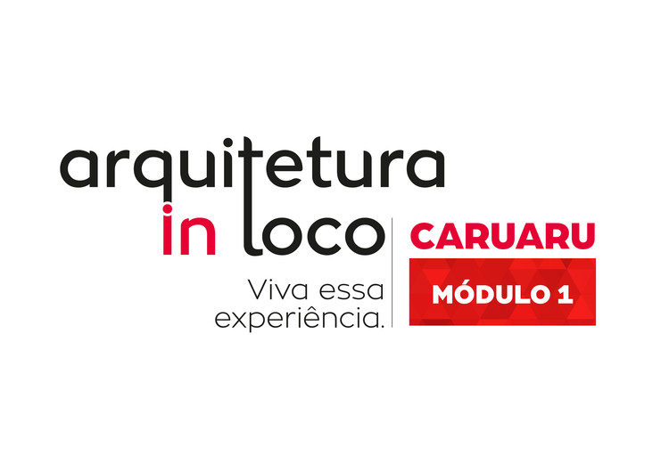 Arquitetura In Loco: Caruaru - Módulo 01 , Wan Cardoso