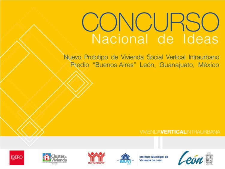Concurso nacional de ideas 'Nuevo prototipo de vivienda social vertical intraurbano predio 'Buenos Aires' en la Ciudad de León, IMUVI