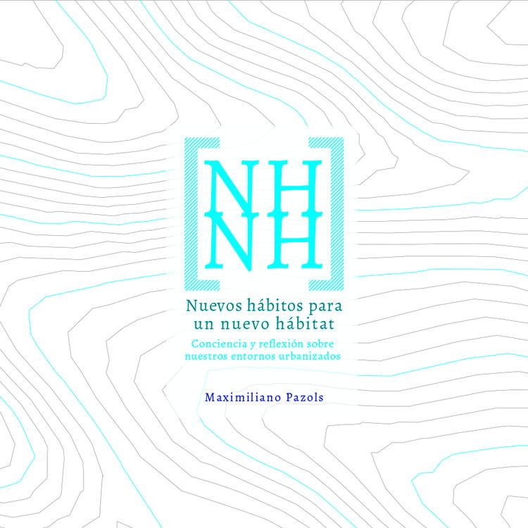 Nuevos hábitos para un nuevo hábitat / Maximiliano Pazols , Ilustración realizada por el autor, créditos Maximiliano Pazols