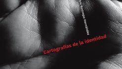 Cartografías de la identidad / Fabio Restrepo Hernández