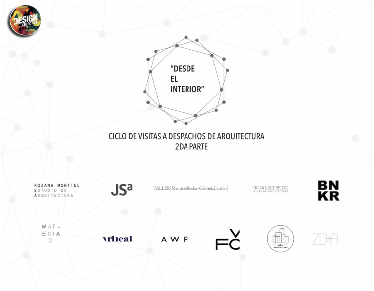 'Desde el Interior': ciclo de visitas a despachos de Arquitectura 2° Parte, Design Colectivo
