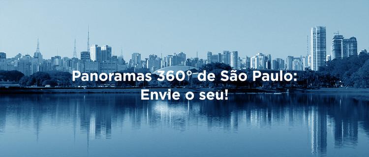 Panoramas 360° em São Paulo: Participe e ajude a ampliar o acesso à arquitetura, © Romullo Baratto