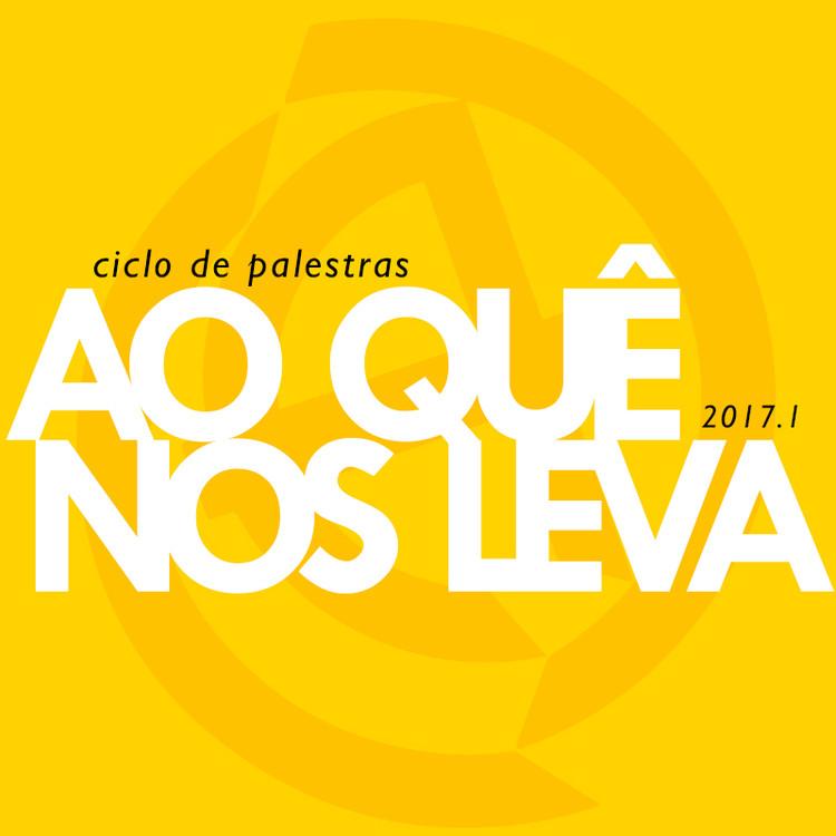 CAJ: Ao Quê Nos Leva - ciclo de palestras 2017/1, CAJ: AO QUÊ NOS LEVA (Centro Acadêmico Joan Villá)