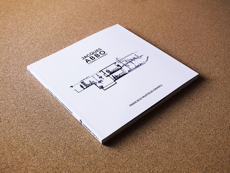 Jacques Abbo: 3 casas / 3 houses / Francisco Mustieles Granell, Foto de portada Carlos Marval, Diseño de portada Ana Coello.
