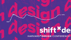 Fifth Annual ShiftxDesign Conference 2017 at Harvard University