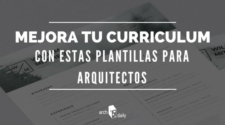 Mejora Tu Curriculum Con Estas Plantillas Para Arquitectos