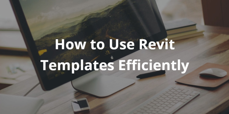 Save Time With This Efficient Method For Managing Revit Templates