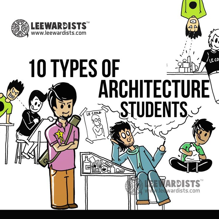 Architect Student 10 types of architecture students | archdaily