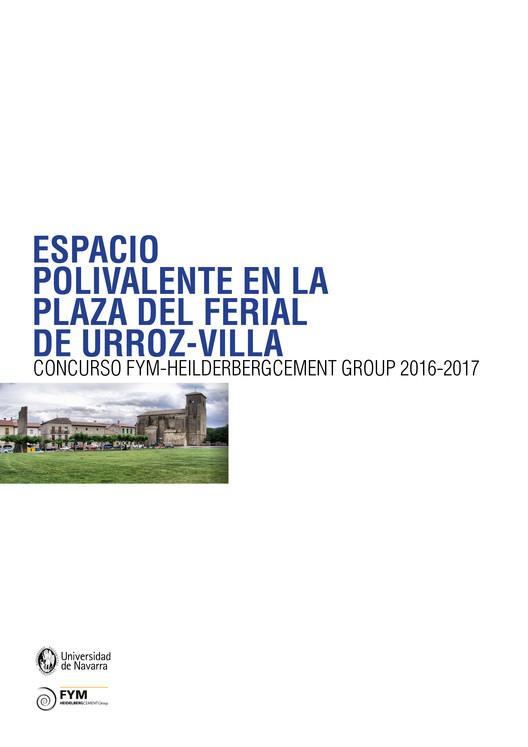 VI Concurso de proyectos FYM HeidelbergCement Group, VI Concurso de proyectos FYM HeidelbergCement Group. Sala usos múltiples. Plaza recinto del ferial en Urroz- Villa (Navarra)