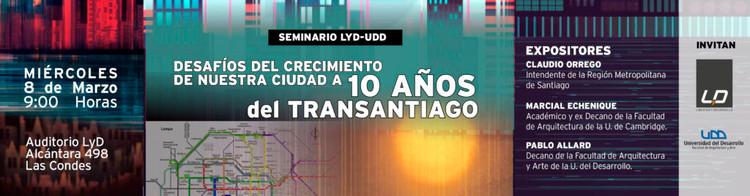 Seminario 'Desafíos del crecimiento de nuestra ciudad a 10 años del Transantiago'