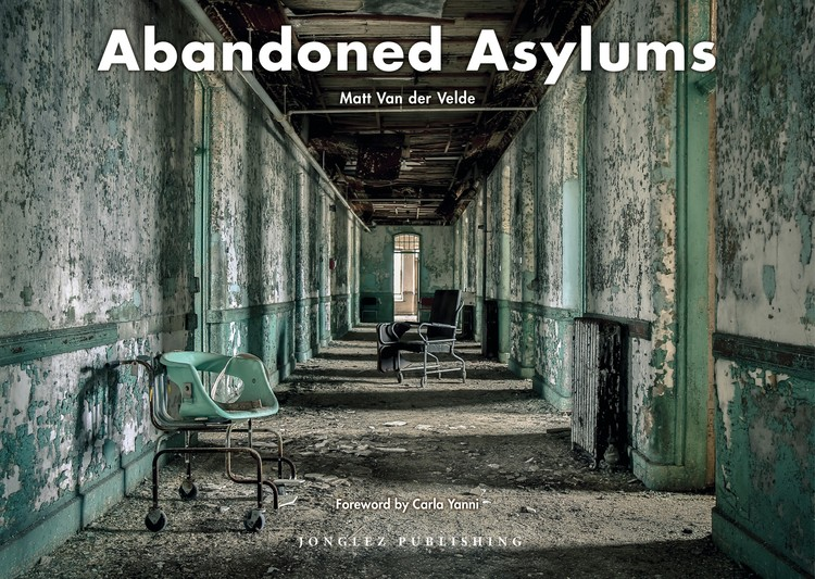 These Images of Abandoned Insane Asylums Show Architecture