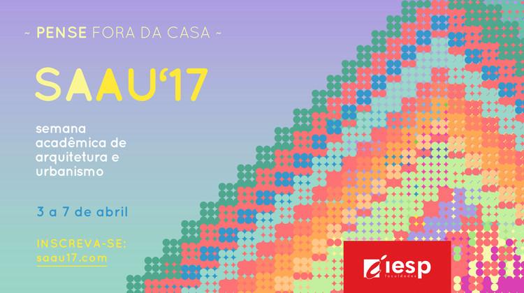 Semana Acadêmica de Arquitetura e Urbanismo do IESP - SAAU'17, Semana Acadêmica de Arquitetura e Urbanismo do IESP - SAAU'17
