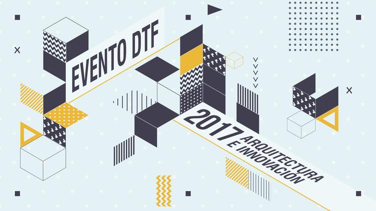 DTF 2017: Arquitectura e innovación, Cabecera
