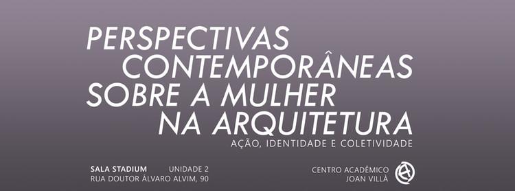 Perspectivas contemporâneas sobre a mulher na arquitetura, CAJ - Perspectivas Contemporâneas Sobre a Mulher na Arquitetura: ação, identidade e coletividade