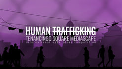 Arch Out Loud Concurso Abierto - Human Trafficking: Tenancingo Square Mediascape