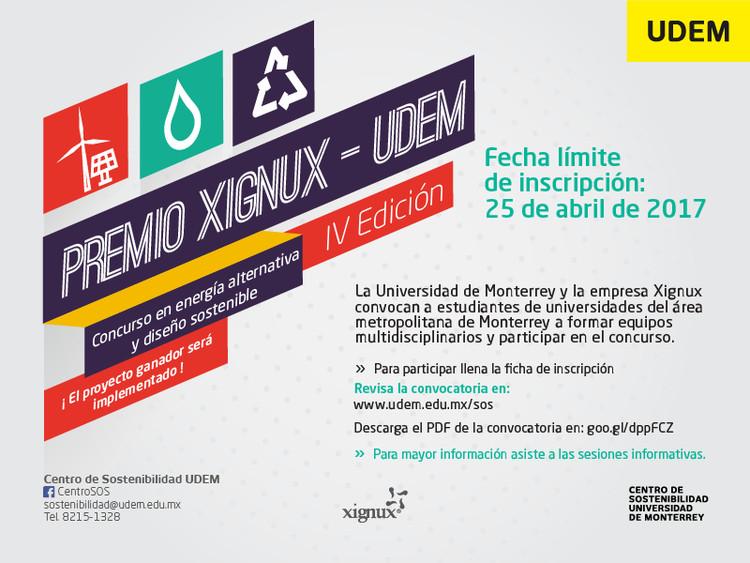 """Premio Xignux-UDEM: Concurso en energía alternativa y diseño sostenible, IV Edición 2017 """"Postulaciones abiertas"""", Universidad de Monterrey"""
