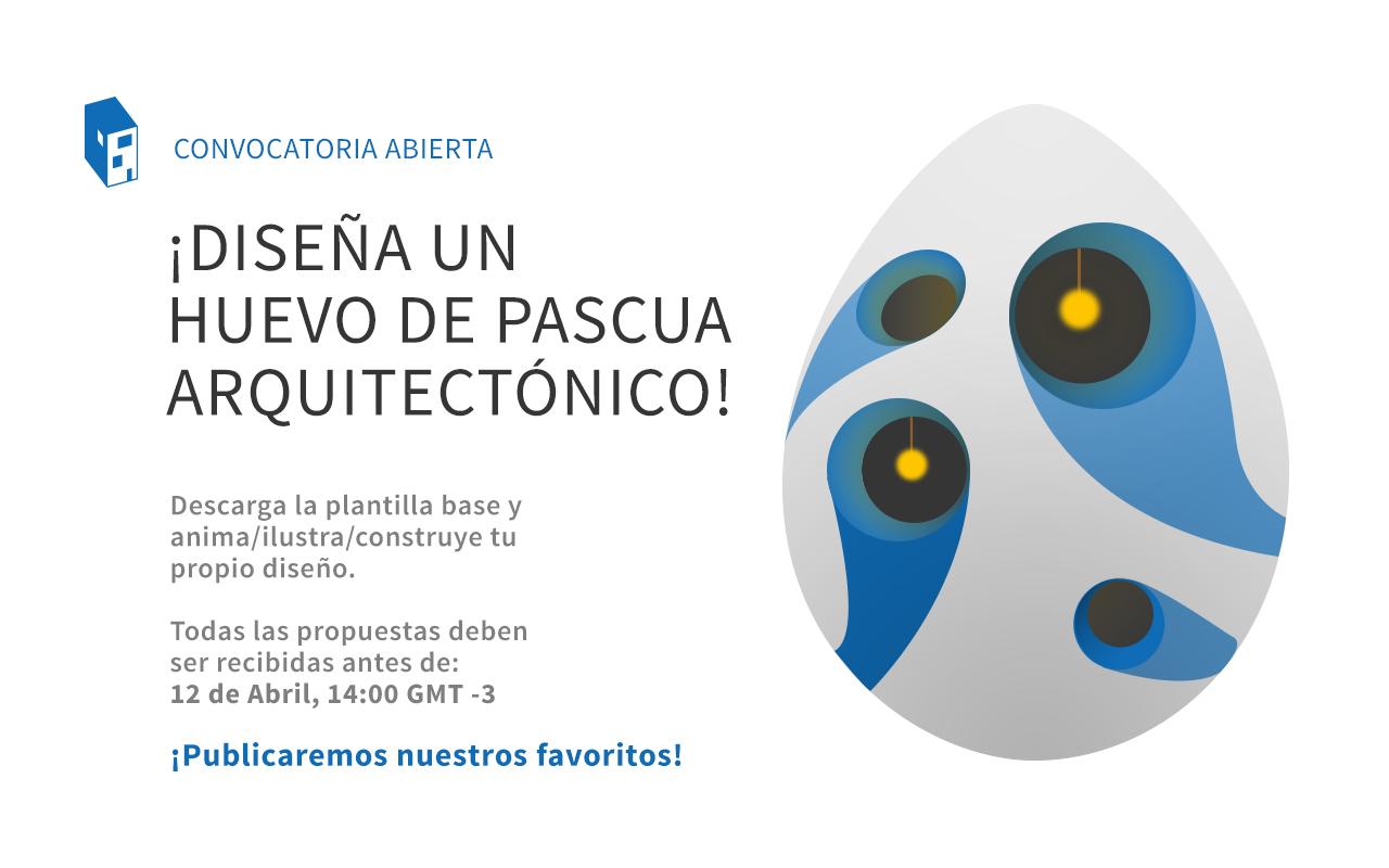 Convocatoria abierta! Diseña tu Huevo de Pascua arquitectónico 2017 ...