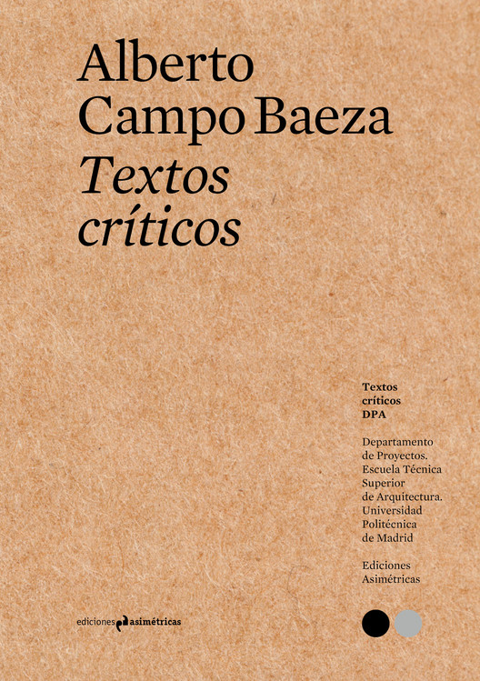 Textos cr ticos 1 alberto campo baeza ediciones for Ediciones asimetricas