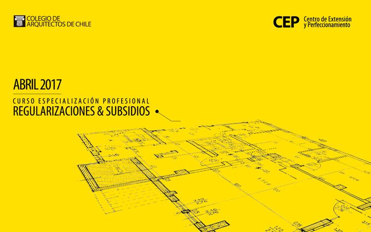 Curso de especialización profesional Regularizaciones & subsidios, Colegio de Arquitectos de Chile