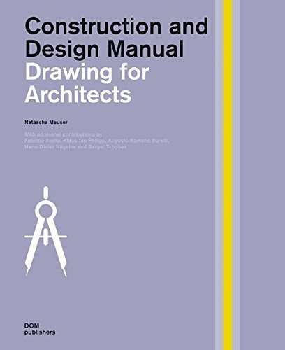 Drawing for Architects: Construction and Design Manual