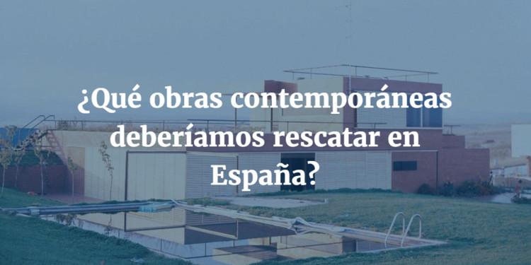 ¿Qué obras contemporáneas deberíamos rescatar en España?