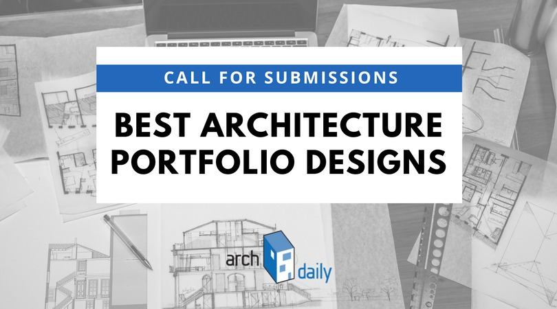 call for entries  the best architecture portfolios