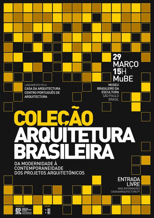 """CASA DA ARQUITECTURA – Centro Português de Arquitectura apresenta a """"Coleção Arquitetura Brasileira"""" em São Paulo  , Coleção Arquitetura Brasileira -  Casa da Arquitectura"""