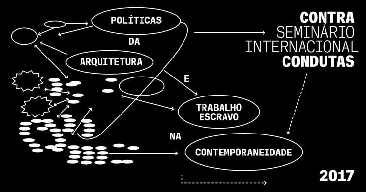 """Sesc São Paulo e Escola da Cidade promovem  """"Contra – Seminário Internacional – Condutas: Políticas da arquitetura e trabalho escravo na contemporaneidade"""""""