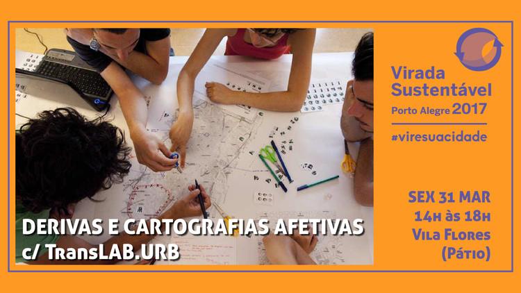Derivas e Cartografias Afetivas c/ TransLAB.URB na programação oficial da Virada Sustentável 2017 | Porto Alegre, atividade da programação oficial da Virada Sustentável de Porto Alegre 2017