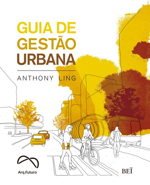 """Lançameto do """"Guia de Gestão Urbana"""" de Anthony Ling, com debate sobre urbanismo e gestão pública, Capa do Guia de Gestão Urbana, de Anthony Ling"""