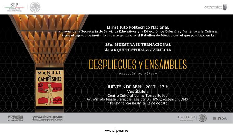 Inauguración Pabellón de México: DESPLIEGUES Y ENSAMBLES