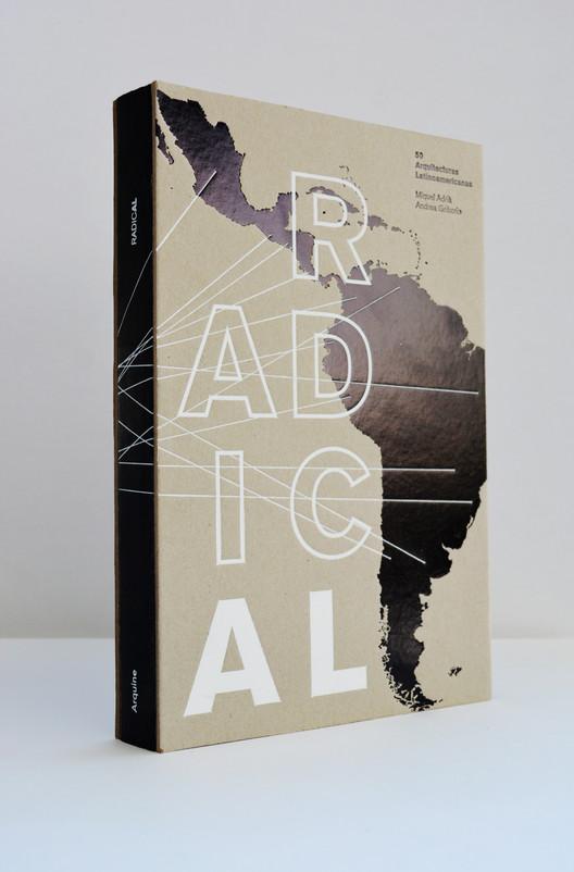 Radical: 50 Arquitecturas Latinoamericanas
