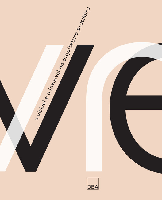 "O visível e o invisível na arquitetura brasileira, Capa do livro ""O visível e o invisível na arquitetura brasileira"". Design gráfico: Luciana Facchini"